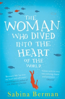 The Woman Who Dived into the Heart of the World, Paperback Book