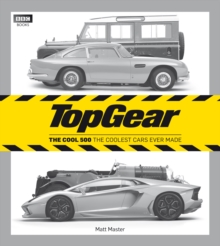 Top Gear: The Cool 500 : The coolest cars ever made, Hardback Book