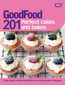 Good Food: 201 Perfect Cakes and Bakes, Paperback Book