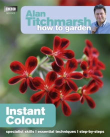 Alan Titchmarsh How to Garden: Instant Colour, Paperback Book