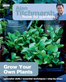 Alan Titchmarsh How to Garden: Grow Your Own Plants, Paperback / softback Book