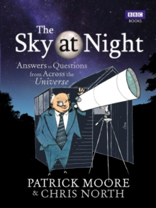 The Sky at Night : Answers to Questions from Across the Universe, Hardback Book