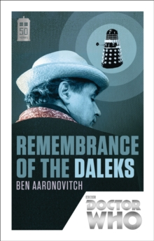 Doctor Who: Remembrance of the Daleks : 50th Anniversary Edition, Paperback Book