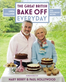Great British Bake Off: Everyday : Over 100 Foolproof Bakes, Hardback Book