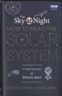 The Sky at Night: How to Read the Solar System : A Guide to the Stars and Planets, Hardback Book