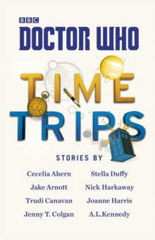 Doctor Who: Time Trips (The Collection), Hardback Book