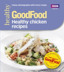 Good Food: Healthy Chicken Recipes, Paperback Book
