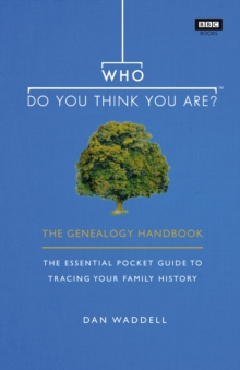 Who Do You Think You Are? : The Genealogy Handbook, Hardback Book
