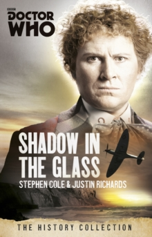Doctor Who: The Shadow In The Glass : The History Collection, Paperback Book
