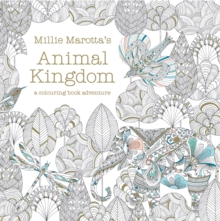 Millie Marotta's Animal Kingdom : a colouring book adventure, Paperback Book