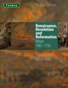 KS3 History by Aaron Wilkes: Renaissance, Revolution & Reformation Student Book (1485-1750), Paperback Book