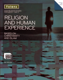GCSE Religious Studies: Religion and Human Experience based on Christianity and Islam: WJEC B Unit 2, Paperback Book