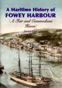 A Maritime History of Fowey Harbour : A Fair and Commodious Haven, Paperback Book
