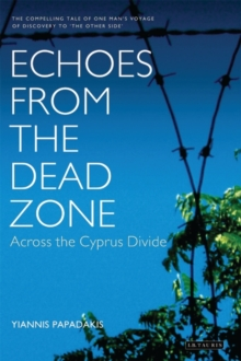 Echoes from the Dead Zone : Across the Cyprus Divide, Hardback Book