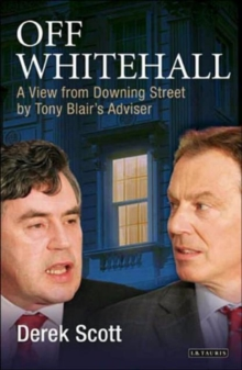 Off Whitehall : A View from Downing Street by Tony Blair's Adviser, Hardback Book
