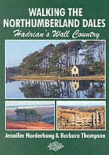 Walking the Northumberland Dales : Hadrian's Wall Country, Paperback Book