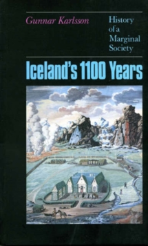 Iceland's 1100 Years : The History of a Marginal Society, Paperback Book