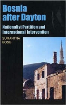 Bosnia After Dayton : Nationalist Partition and International Intervention, Paperback Book
