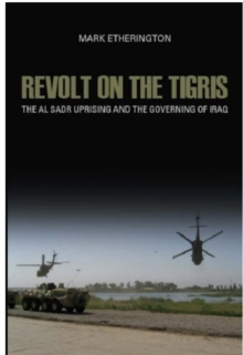 Revolt on the Tigris : The Sadr Uprising and Governing Iraq, Hardback Book