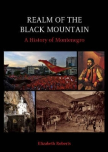 Realm of the Black Mountain : A History of Montenegro, Paperback Book