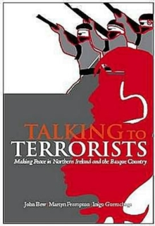 Talking to Terrorists : Making Peace in Northern Ireland and the Basque Country, Paperback / softback Book