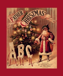 Father Christmas ABC : A Fascimile, Hardback Book