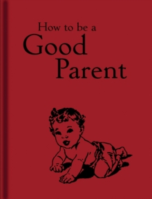How to be a Good Parent, Hardback Book