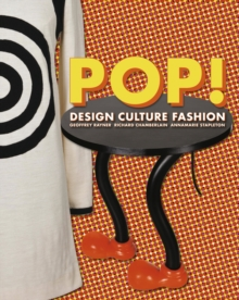 Pop! : Design, Culture, Fashion 1956 -1976, Hardback Book