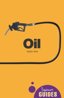 Oil : A Beginner's Guide, Paperback Book