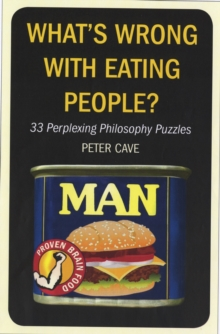 What's Wrong with Eating People? : 33 More Perplexing Philosophy Puzzles, Paperback Book