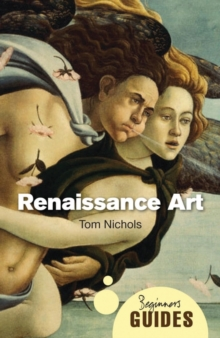 Renaissance Art : A Beginner's Guide, Paperback Book