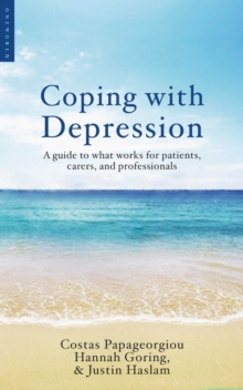 Coping with Depression : A Guide to What Works for Patients, Carers, and Professionals, Paperback Book