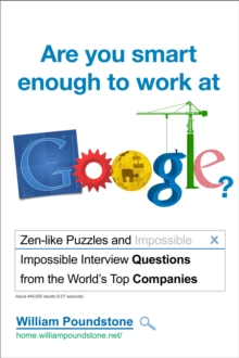 Are You Smart Enough to Work at Google? : Fiendish Puzzles and Impossible Interview Questions from the World's Top Companies, Paperback Book