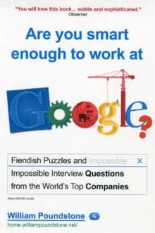 Are You Smart Enough to Work at Google? : Fiendish Puzzles and Impossible Interview Questions from the World's Top Companies, Paperback / softback Book