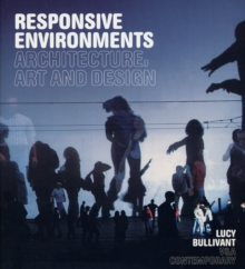 Responsive Environments : Architecture, Art and Design, Paperback Book