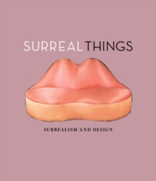 Surreal Things : Surrealism and Design, Hardback Book