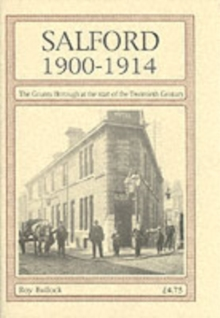Salford 1900-1914 : The County Borough at the Start of the Twentieth Century, Paperback Book
