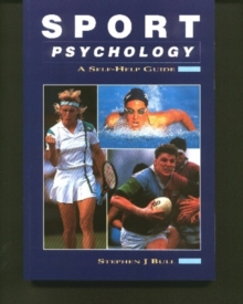 Sport Psychology : A Self-help Guide, Paperback Book