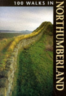 100 Walks in Northumberland, Paperback Book
