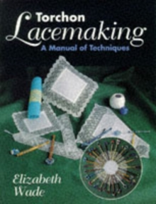 Torchon Lacemaking : A Manual of Techniques, Paperback Book