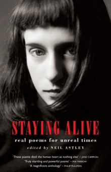 Staying Alive : Real Poems for Unreal Times, Paperback Book