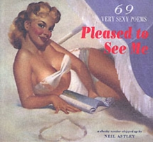 Pleased to See Me : 69 Very Sexy Poems, Paperback Book