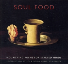 Soul Food : Nourishing Poems for Starved Minds, Paperback Book