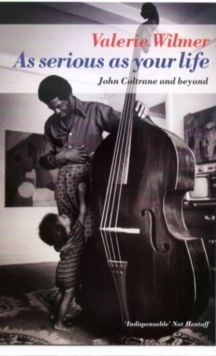As Serious as Your Life : John Coltrane and Beyond, Paperback Book
