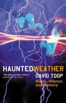 Haunted Weather : Music, Silence, and Memory, Paperback Book