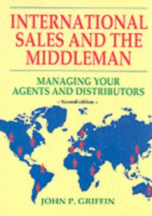 International Sales and the Middleman : Managing Your Agents and Distributors, Paperback Book