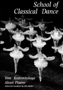 School of Classical Dance : Textbook of the Vaganova Choreographic School, Paperback Book