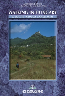 Walking in Hungary : 32 Routes Through Upland Areas, Paperback Book