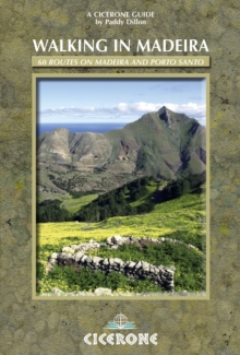 Walking in Madeira : 60 Routes on Madeira and Porto Santo, Paperback Book