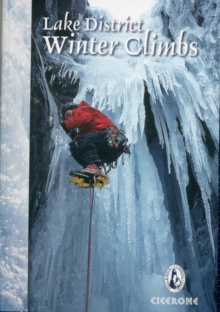 Lake District Winter Climbs : Snow, ice and mixed climbs in the English Lake District, Paperback / softback Book
